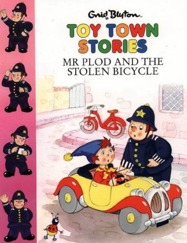 Mr. Plod and the Stolen Bicycle (Toy Town Stories)