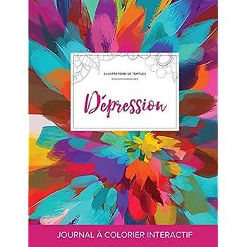 Journal de Coloration Adulte: Depression (Illustrations de Tortues, Salve de Couleurs)