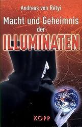 Macht und Geheimnis der Illuminaten. Verschwiegene Weltgeschichten