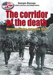 The Corridor of Death: Mortain-Falaise-Argentan 1944
