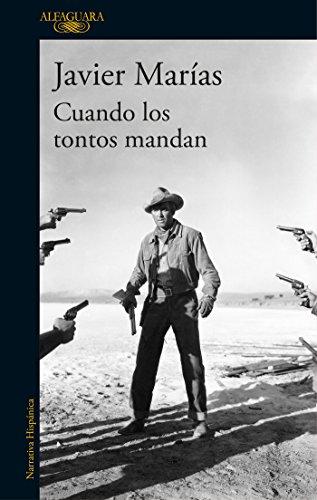 Cuando los tontos mandan (HISPANICA) por Javier Marías