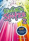 Einfach Spitze - Notenausgabe 2: 150 neue Knallersongs für Kinder