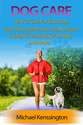 Dog Care How To Care For Your Dog From Dog Health And Dog