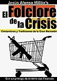 El Folclore de la crisis: Costumbres y Tradiciones de la Gran Recesión