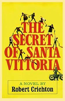The Secret of Santa Vittoria: A Novel di [Crichton, Robert]