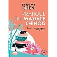 Pratique du massage chinois: Connaître ses propres points d acupuncture