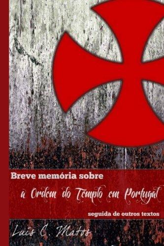 Breve Memória Sobre a Ordem do Templo em Portugal