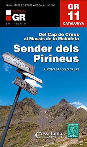 GR 11. Catalunya. Sender dels Pirineus: Del Cap de Creus al Massís de la Maladeta (Senders de Catalunya) por Alfons Barceló Casas