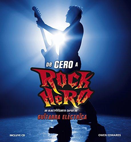 Descargar Libro De cero a Rock Hero: Un electrificante curso de guitarra eléctrica (MUSICA) de Owen Edwards