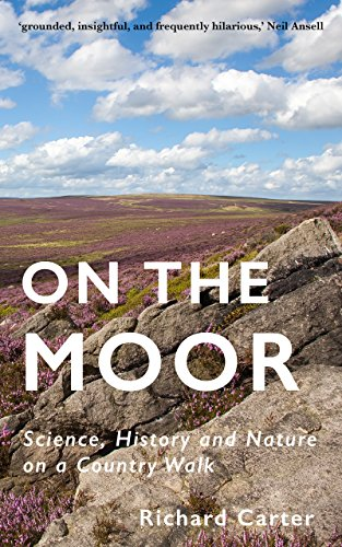 On the Moor: Science, History and Nature on a Country Walk (English Edition)
