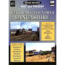 West, East and North Lancashire: No. 43: Past and Present (British Railways Past & Present)