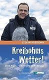 Kreibohms Wetter!Sonne, Regen-und die Kunst der Vorhersage - Stefan Kreibohm