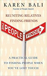 The People Finder: Reuniting Relatives, Finding Friends - a Practical Guide for Finding People You've Lost Touch With: Reuniting Relatives, Finding ... to Finding People You've Lost Touch with