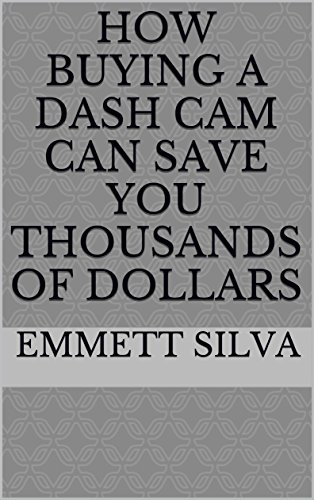 How Buying a Dash Cam Can Save You Thousands of Dollars (English Edition)
