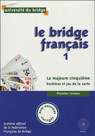 Le Bridge Français 1 : La majeur cinquième