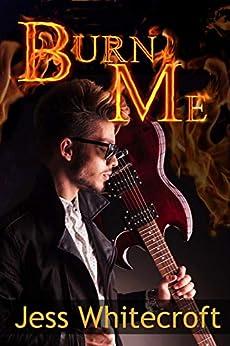 Burn Me (English Edition) par [Whitecroft, Jess]