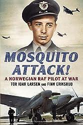 Mosquito Attack!: A Norwegian RAF Pilot at War
