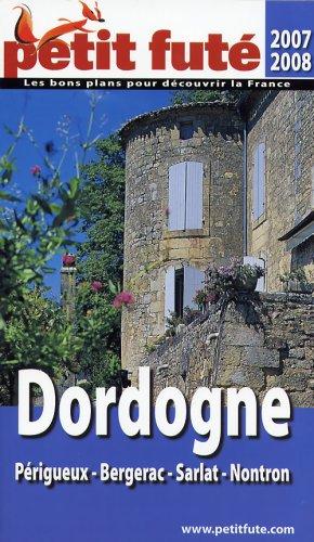 Petit Futé Dordogne-Périgueux par Sandrine Ansel-Lemasson, Delphine Casse, Marie-Pierre Mazeau-Janot, Dominique Auzias
