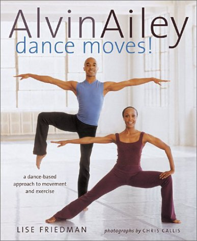 Alvin Ailey Dance Moves!: A New Way to Exercise por Lise Friedman