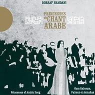 Princesses du chant arabe - Princesses of Arabic Song (Oum Kalsoum, Fairouz & Asmahan)