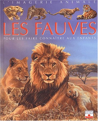 Imagerie animale : Les fauves par Emilie Beaumont
