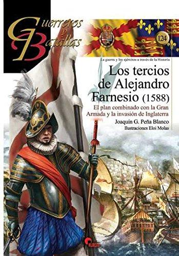 Tercios de Flandes de Alejandro Farnesio, Los. El plan combinado con la Gran Arm (Guerreros y Batallas)