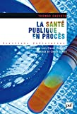 Image de La santé publique en procès: Préface par Jean-Claude Magendie. Post