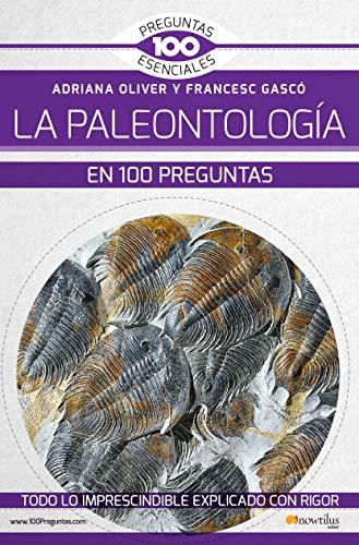 La paleontología en 100 preguntas por Adriana Oliver