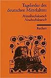 Tagelieder des deutschen Mittelalters: Mittelhochdt. /Neuhochdt.: Mittelhochdeutsch / Neuhochdeutsch von Backes. Martina (1992) Taschenbuch