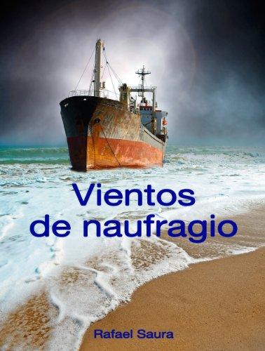 Vientos de naufragio por Rafael Saura