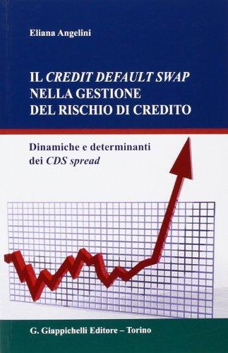 Il credit default swap nella gestione del rischio di credito. Dinamiche e determinanti dei CDS spread