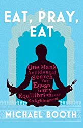 Eat Pray Eat by Michael Booth (2011-08-01)