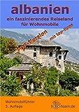 albanien - Ein faszinierendes Land für Wohnmobile PDF-Version, 3. Auflage Mai 2016