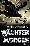 Wächter des Morgen: Roman (Die Wächter-Serie, Band 5) - Sergej Lukianenko