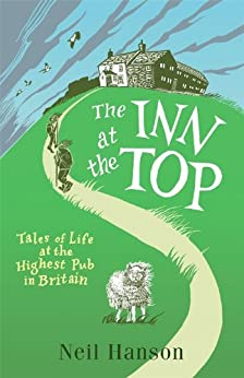 The Inn at the Top: Tales of Life at the Highest Pub in Britain par [Hanson, Neil]
