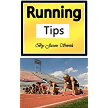 Running Tips: Training Yourself to Be Stronger and Faster Forever (English Edition)