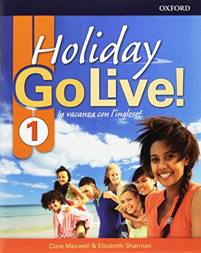 Go live holiday. Student's book. Per la Scuola media. Con espansione online. Con CD-Audio: Holiday Go Live! In vacanza con l'inglese! Student's media. Con espansione online. Con CD-Audio: 1