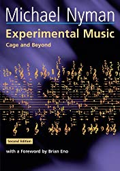 Experimental Music: Cage and Beyond (Music in the Twentieth Century, Band 9)