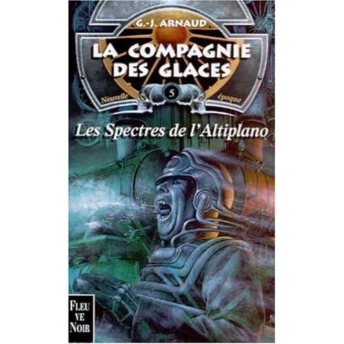 La compagnie des glaces nouvelle époque, tome 5 : Les spectres de l'Altiplano