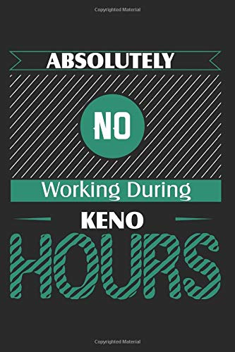 Absolutely No Working During Keno Hours: Blank Lined Writing Journal Notebook Diary 6x9 por Jacob Stephen Journals