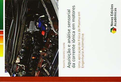 Aquisição e análise sensorial da corrente iônica em motores: Uma aplicação de Física de Plasma em Engenharia Automotiva