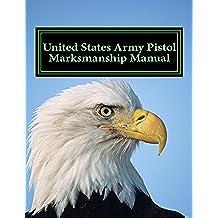 United States Army Pistol Marksmanship Manual (English Edition)