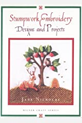 Stump Work Embroidery Designs and Projects (Milner Craft) (Milner Craft (Hardcover)) Hardcover