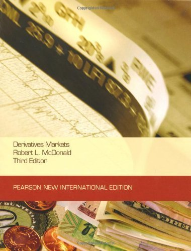 Derivatives Markets by Robert L. McDonald (2013-07-23)