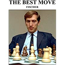 The Best Move: Fischer (English Edition)