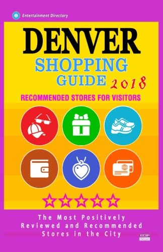 e 2018: Best Rated Stores in Denver, Colorado - Stores Recommended for Visitors, (Shopping Guide 2018) ()