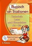 Russisch an Stationen. Textarbeit: Lesen und Hörverstehen A2-B1+: Kopiervorlagen mit