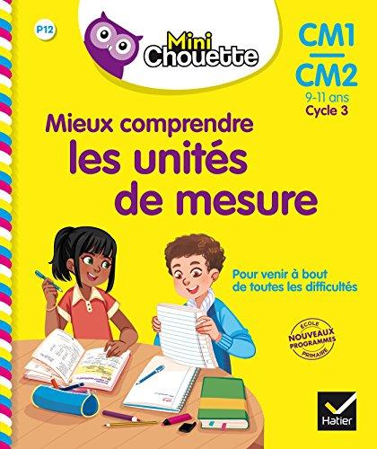 Mini Chouette - Mieux comprendre les unités de mesure CM1/CM2 9-11 ans par Albert Cohen