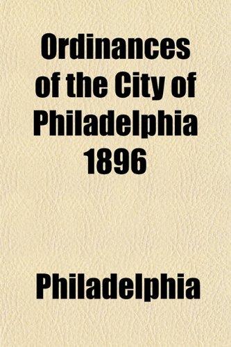 Ordinances of the City of Philadelphia 1896
