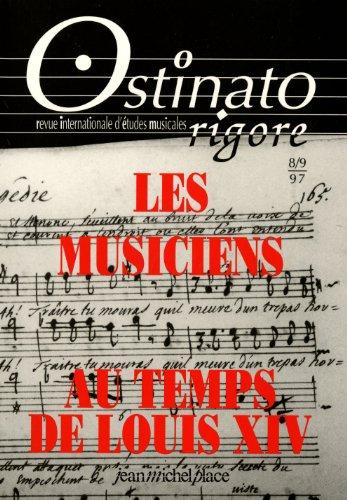 Ostinato rigore N°8/9 : Les musiciens au temps de Louis XIV